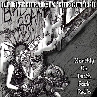 Dj RIVITHEAD - IN THE GUTTER EP#2 2.5.16