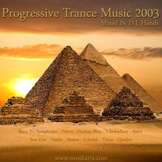Progressive Trance 2003 - Mixed By Dj Hands (Muskaria)