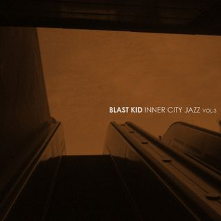 Blast Kid - Inner City Jazz vol. 3