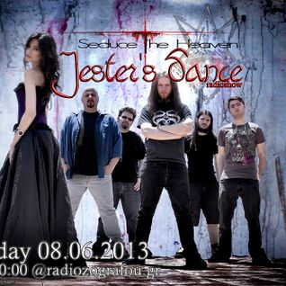 Jester's Dance - RadioShow @ Radiozografou.gr - 08-06-2013 , With Guests Seduce The Heaven