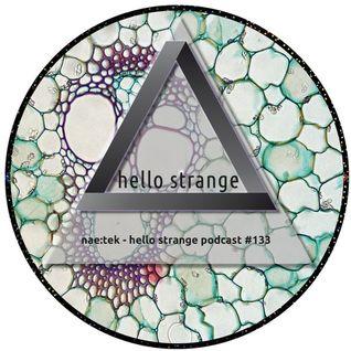 nae:tek - hello strange podcast #133