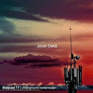 BLAQCAST 011(JOCAN DEKÄ)
