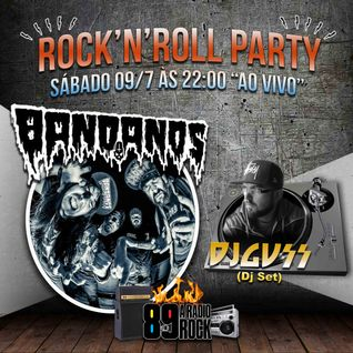 ROCK N ROLL PARTY - DJ GUSS E BANDANOS - 09/07/2016 (Ao Vivo) 89 A Rádio Rock