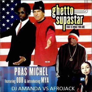 PRAS MICHEL feat. ODB & MYA   GHETTO SUPASTAR 2016 [DJ AMANDA VS AFROJACK]
