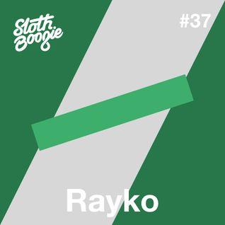SlothBoogie Guestmix #037 - Rayko