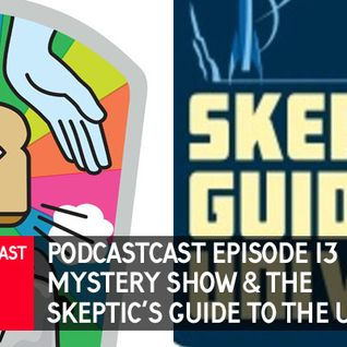 Mystery Show & The Skeptics' Guide to the Universe - Podestrians Podcastcast - Episode 13 - Podcast