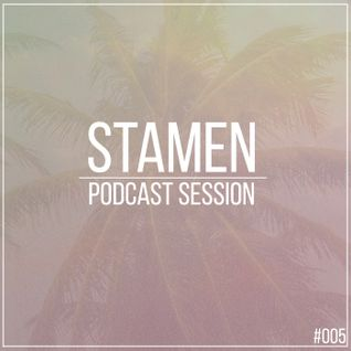 STAMEN - Podcast Session #005