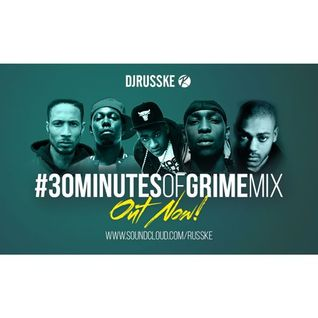 @DJRUSSKE - #30MinutesOfGrime M1X(PROMOTIONAL USE ONLY)