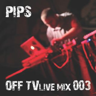 OFF TV Live Mix 003 - Pips (11.09.2011.)