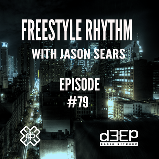 Radio Show #79 (2 hrs) 26/9/16 The Freestyle Rhythm Show with Jason Sears on D3ep Radio Network