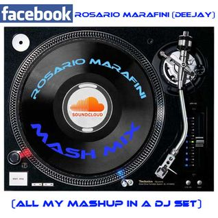 Rosario Marafini Mash Mix (all my mashup in a Dj set)