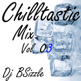 Chilltastic Mix Vol. 03