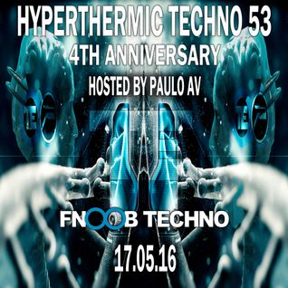 Hyperthermic Techno 53 Hosted by Paulo AV - 4th Anniversary - 16-05-16