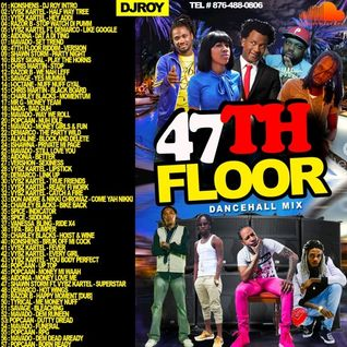 DJ ROY 47TH FLOOR DANCEHALL MIX