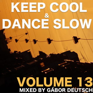 Keep Cool & Dance Slow vol. 13.