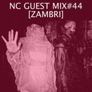 NC GUEST MIX#44: ZAMBRI