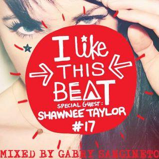 Tara McDonald pres. I Like This Beat - Mixed by Gabry Sangineto - Shawnee Taylor Threesome
