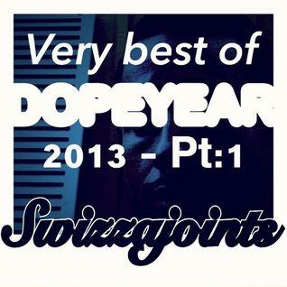DOPEYEAR 2013 Pt: 1 ♕ Rap - RnB - Trap ♕