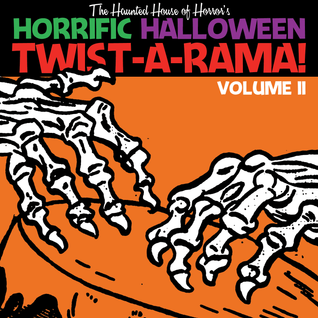 The Haunted House of Horror's Horrific Halloween Twist-a-Rama volume 2!