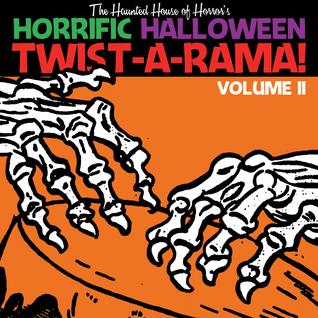 The Haunted House of Horror's Horrific Halloween Twist-a-Rama volume 2!