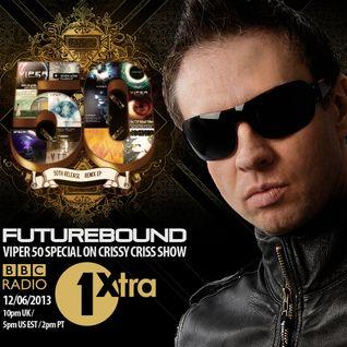 Futurebound on Crissy Criss Show BBC 1Xtra (Viper 50 Special)