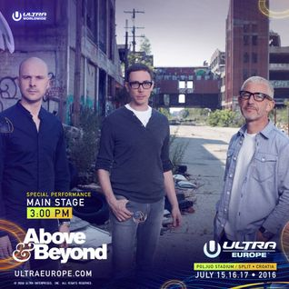 Above and Beyond – Live @ Ultra Europe 2016 (Split, Croatia) – 16-JUL-2016
