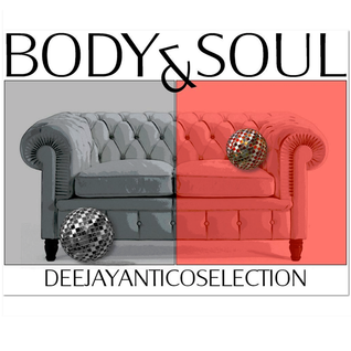 Body&Soul - Mixed by DeeJay Antico