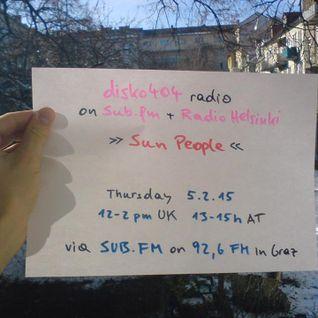 SUB FM / Radio Helsinki - disko404 radio - Sun People & Flo doze b2b Simon/off - 05/02/15