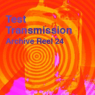 Test Transmission Archive Reel 24