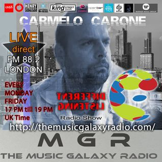 Carmelo_Carone-DIFFERENT_LISTENING_on_MUSIC_GALAXY_RADIO_FM_88.2_London_Mix_Session-JULY_15th_2016