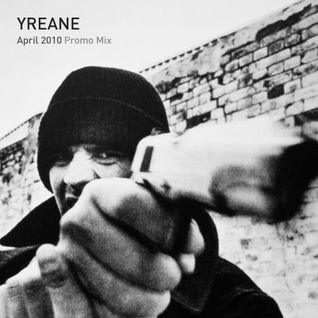 "Yreane - April 2010 ""Don't F**k With Me"" promo mix"