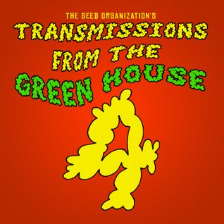 Transmissions From The Green House 4