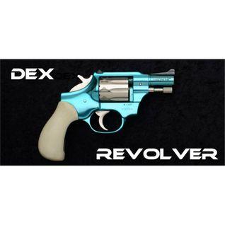 Dex - Revolver (Mix Live)