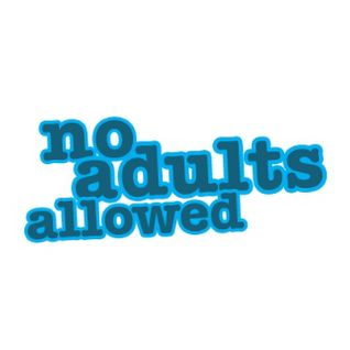 No Adults Allowed Saturday - 30/3/13