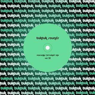 tuktuk sounds vol 53 | rave-enka 'pa-taket' mix