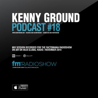 Kenny Ground Podcast #18 (Ibiza Global Radio)
