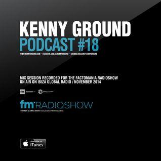 Kenny Ground Podcast #18 (Ibiza Global Radio)