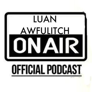 Luan Awfulitch On Air #038
