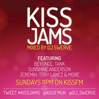 KISS JAMS MIXED BY DJ SWERVE 14 FEB 16