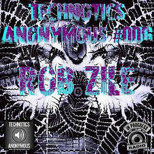 [Friday, January 23, 2015] Technotics Anonymous #006 - Rob Zile