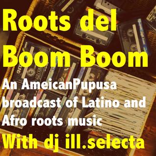 """""""Roots del Boom Boom"""" - AmericanPupusa Mixshow #4"""