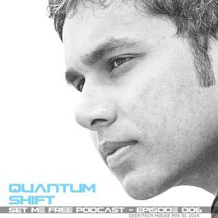 Quantum Shift :: Set Me Free :: Podcast :: Episode 006
