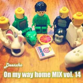 Deenzho - on my way home mix Vol. 14