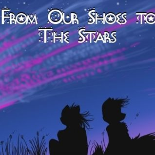 From Our Shoes to The Stars