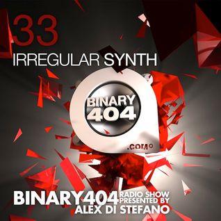 033 - Alex Di Stefano - Binary404 Radio Show /w Irregular Synth