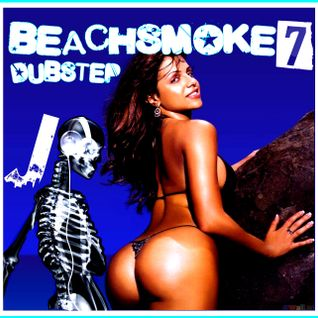 BEACHSMOKE VOL 7  DUBSTEP  J PETERS 2012