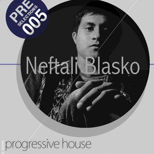 Neftali Blasko @ PRE Selections #005