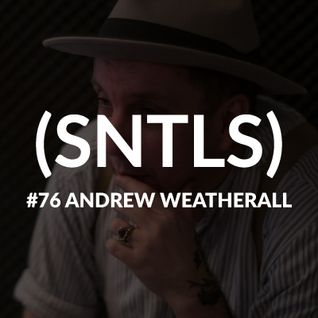 SNTLS #76: Andrew Weatherall