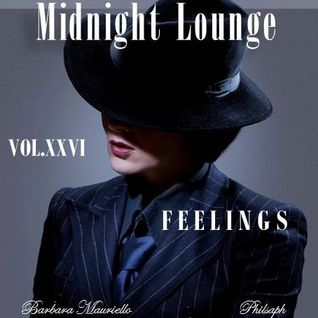 Midnight Lounge Vol.XXVI # Feelings