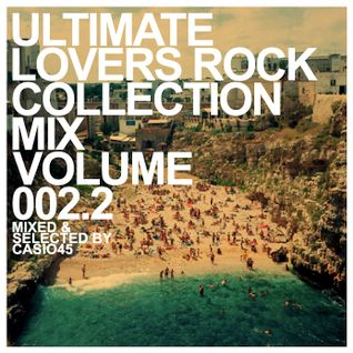 2011 - MONTHLY MIX - FEBRUARY - ULTIMATE LOVERS ROCK COLLECTION MIX VOLUME 002.2